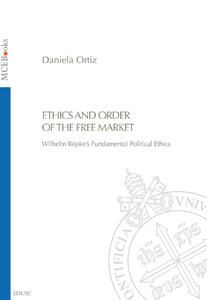 Ethics and order of the free market. Wilhelm Röpke's fundamental political ethics