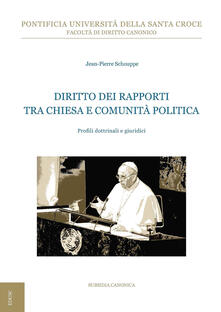 Diritto dei rapporti tra Chiesa e comunità politica. Profili dottrinali e giuridici - Jean-Pierre Schouppe - copertina