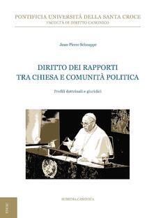 Diritto dei rapporti tra Chiesa e comunità politica. Profili dottrinali e giuridici - Jean-Pierre Schouppe - ebook