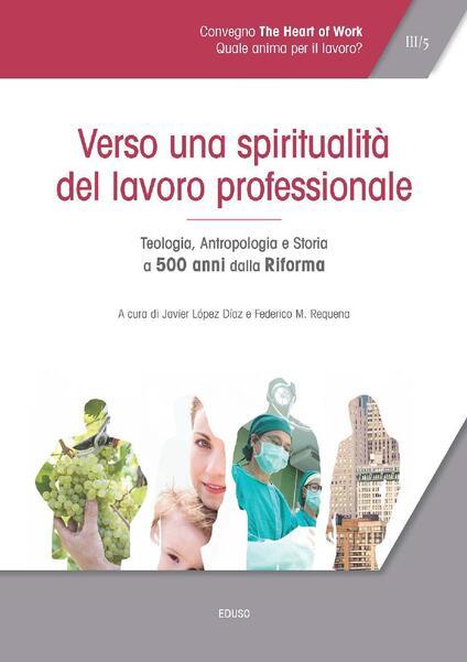 Atti del Convegno «The heart of work» (Roma, 19-20 ottobre 2017). Vol. 3 - Javier López Díaz,Federico Requena - ebook