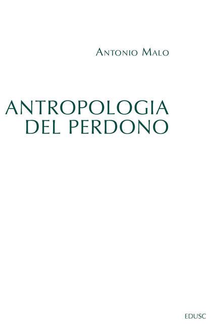 Antropologia del perdono - Antonio Malo - copertina