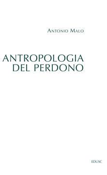 Antropologia del perdono - Antonio Malo - ebook