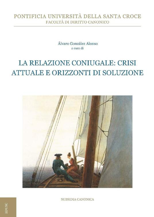 La relazione coniugale: crisi attuale e orizzonti di soluzione - Álvaro González Alonso - ebook