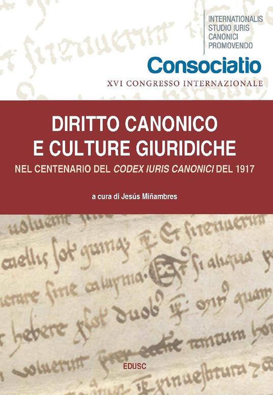 Diritto canonico e culture giuridiche. Nel centenario del Codex Iuris Canonici del 1917 - Jesus Minambres - ebook