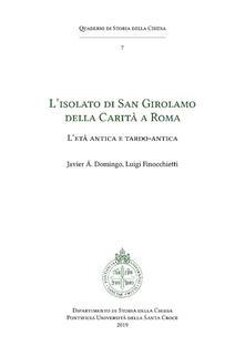 L' isolato di San Girolamo della Carità a Roma. L'età antica e tardo antica - Javier Domingo,Luigi Finocchietti - ebook