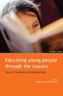 Educating young people through the classics. Love, friendship and storytelling