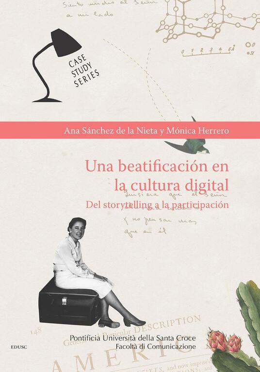Una beatificación en la cultura digital. Del storytelling a la participación - Ana Sánchez de la Nieta,Mónica Herrero - copertina