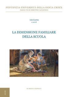 La dimensione familiare della scuola. 2ª Giornata interdisciplinare di studio sull'antropologia giuridica della famiglia - Inés Lloréns - ebook