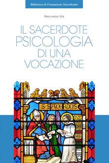 Il sacerdote. Psicologia di una vocazione - Wenceslao Vial - ebook