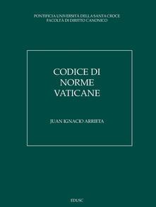 Codice di norme vaticane - Juan Ignacio Arrieta - ebook