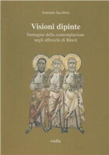 Visioni dipinte. Immagini della contemplazione negli affreschi di Bawit.pdf
