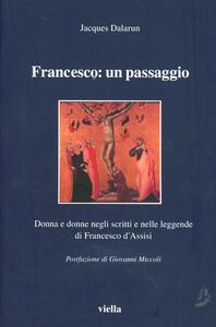 Francesco: un passaggio. Donna e donne negli scritti e nelle leggende di Francesco d'Assisi