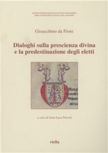Warholgenova.it Dialoghi sulla prescienza divina e la predestinazione degli eletti. Testo latino a fronte Image