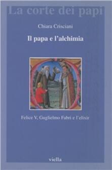 Il papa e lalchimia. Felice V, Guglielmo Fabri e lelixir.pdf