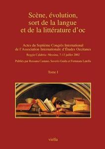 Scène, évolution, sort de la langue et de la littérature d'oc. Atti del Convegno (Reggio Calabria-Messina, 7-13 luglio 2002)