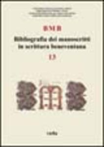 BMB. Bibliografia dei manoscritti in scrittura beneventana. Vol. 13