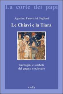 Le chiavi e la tiara. Immagini e simboli del papato medievale.pdf
