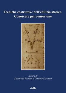 Tecniche costruttive delledilizia storica. Conoscere per conservare.pdf