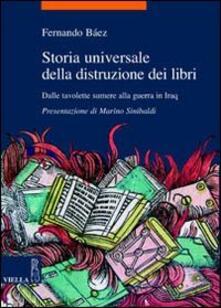 Camfeed.it Storia universale della distruzione dei libri. Dalle tavolette sumere alla guerra in Iraq Image