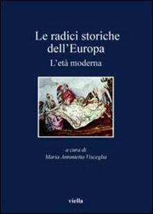 Voluntariadobaleares2014.es Le radici storiche dell'Europa. L'età moderna Image