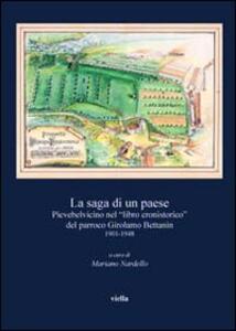 La saga di un paese. Pievebelvicino nel «Libro cronistorico» del parroo Girolamo Bettanin 1901-1948 -