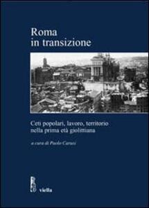 Roma in transizione. Ceti popolari, lavoro e territorio nella prima età giolittiana