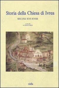 Storia della Chiesa di Ivrea. Secoli XVI-XVIII