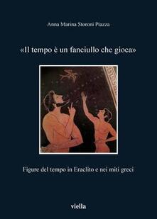 Camfeed.it Il tempo è un fanciullo che gioca. Figure del tempo in Eraclito e nei miti greci Image