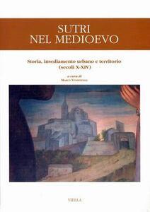 Sutri nel Medioevo. Storia, insediamento urbano e territorio (secoli X-XIV)