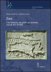 Zara. Una fortezza, un porto, un arsenale (secoli XV-XVIII)