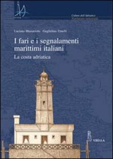 Daddyswing.es I fari e i segnalamenti marittimi italiani. La costa adriatica. Con CD-ROM Image