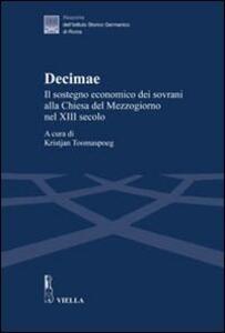 Decimae. Il sostegno economico dei sovrani alla Chiesa del Mezzogiorno nel XIII secolo. Dai lasciti di Eduard Sthamer e Norbert Kamp