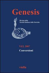 Genesis. Rivista della Società italiana delle storiche. Vol. 6\2: Conversioni.