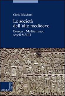 Steamcon.it Le società dell'alto Medioevo. Europa e Mediterraneo, secoli V-VIII Image