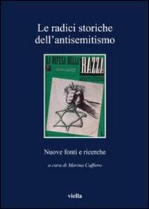 Le radici storiche dell'antisemitismo. Nuove fonti e ricerche