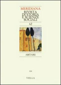 Meridiana (2008). Vol. 62: Abitare.