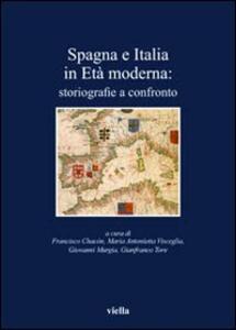 Spagna e Italia in età moderna. Storiografie a confronto