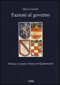 Fazioni al governo. Politica e società a Parma nel Quattrocento