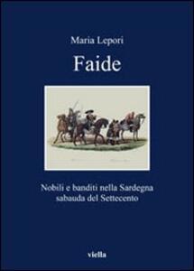 Faide. Nobili e banditi nella Sardegna sabauda del Settecento