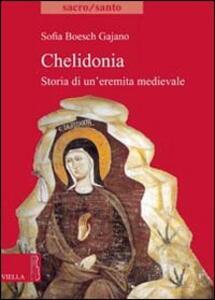 Chelidonia. Storia di un'eremita medievale