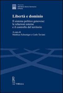 Libertà e dominio. Il sistema politico genovese: le relazioni esterne e il controllo del territorio