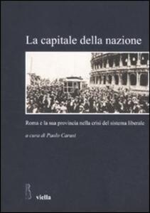 La capitale della nazione. Roma e la sua provincia nella crisi del sistema liberale