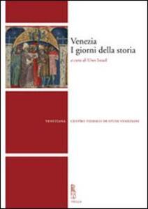 Venezia. I giorni della storia