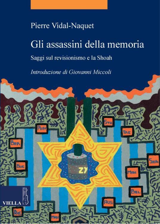 Gli assassini della memoria. Saggi sul revisionismo e la Shoah - Pierre Vidal-Naquet,Adriano Parracciani,Vira Lanciotti - ebook