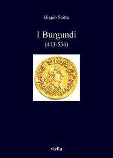 I burgundi (413-534). - Biagio Saitta - ebook
