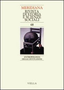 Meridiana (2010). Vol. 68: Antropologia delle istituzioni..pdf