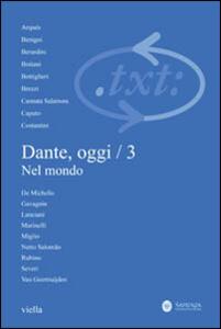 Critica del testo. Vol. 14\3: Dante, oggi nel mondo.