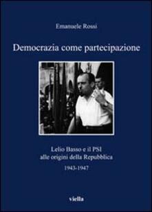 Partyperilperu.it Democrazia come partecipazione. Lelio Basso e il PSI alle origini della Repubblica 1943-1947 Image