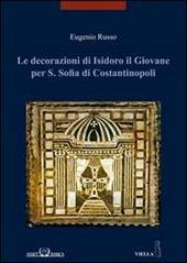 Le decorazioni di Isidoro il giovane per S. Sofia di Costantinopoli