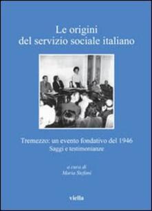 Writersfactory.it Le origini del servizio sociale italiano. Tremezzo: un evento fondativo del 1946. Saggi e testimonianze Image